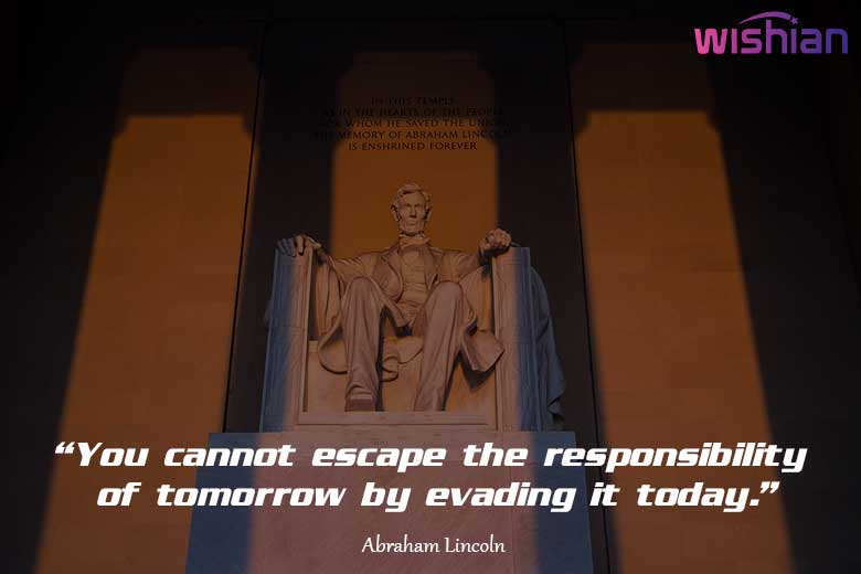 Abraham Lincoln Sayings about Responsibility