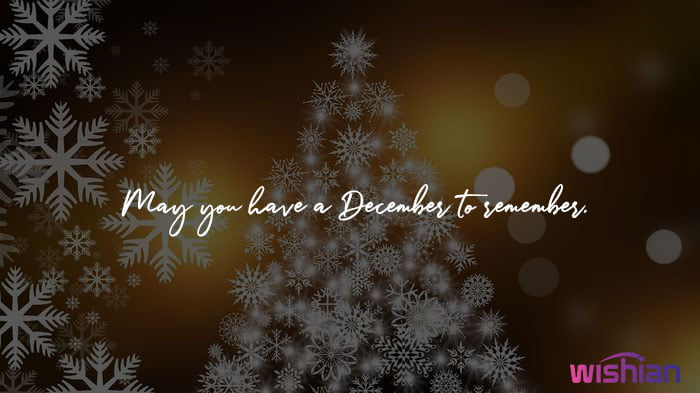 May you have a December to remember