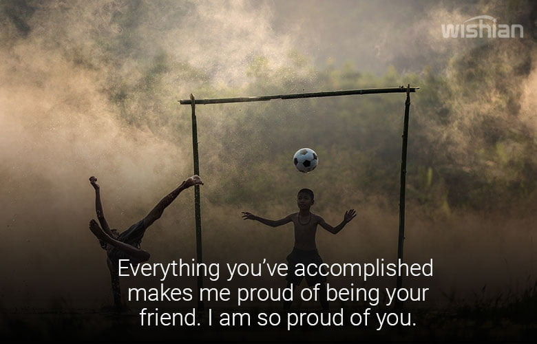 Proud of You Sayings for Close Friends