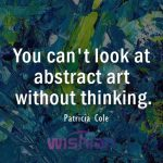 Abstract Quotes by Patricia Cole