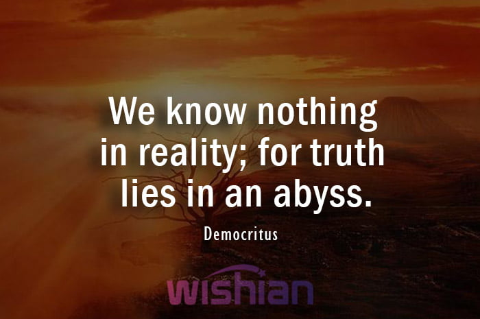 Abyss Quote by Democritus