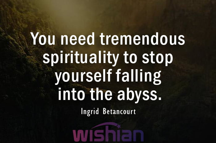 Abyss Quote by Ingrid Betancourt