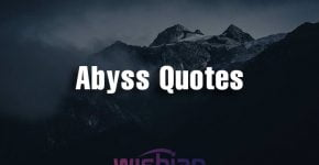 Abyss Quotes and Sayings