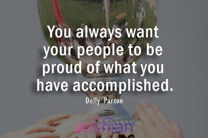 Accomplished Quote by Dolly Parton