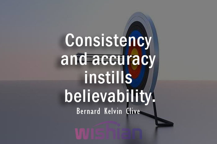 Accuracy Quote by Bernard Kelvin Clive