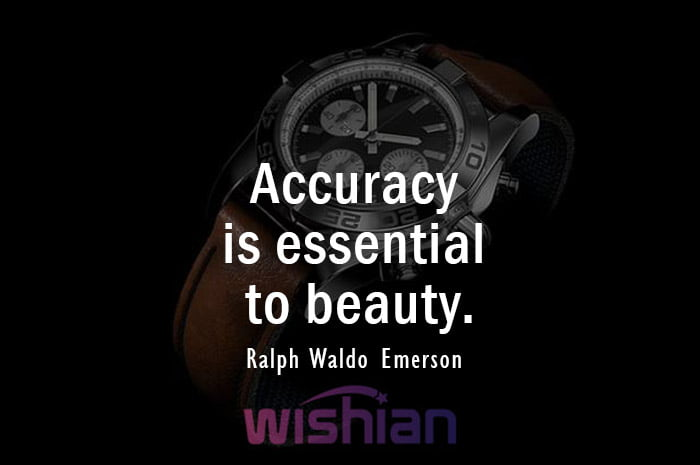 Accuracy Quote by Ralph Waldo Emerson