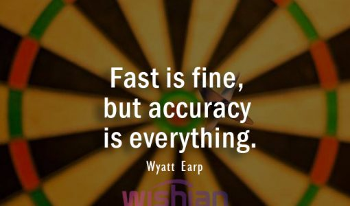 Accuracy Quote by Wyatt Earp