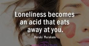 Loneliness becomes an Acid Quotes by Haruki Murakami