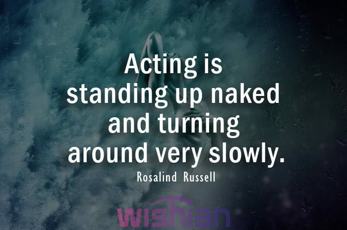Acting Quotes by Rosalind Russell