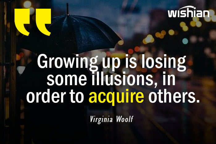 Adulthood Quotes about Grouwing up by Virginia Woolf