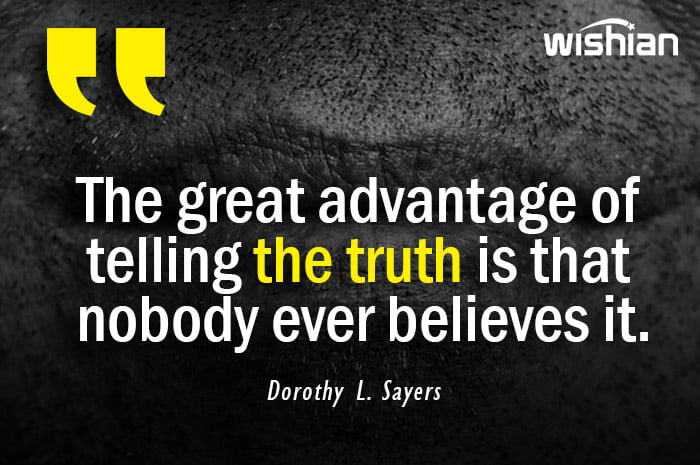 Advantage of telling truth Quotes by Dorothy L Sayers