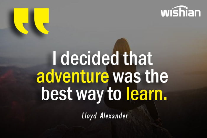 Adventure is the best way to learn Quotes by Lloyd Alexander