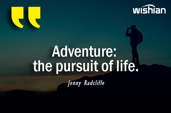 Adventure the pursuit of life Quotes by Jenny Radcliffe
