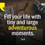 Adventurous moments Quotes by Sark with image