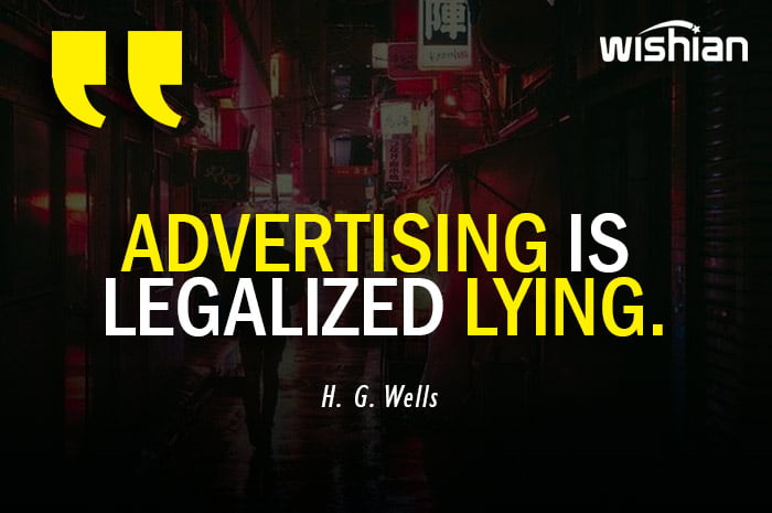 Advertising is legalized lying Quotes by H G Wells