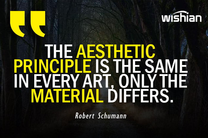 Aesthetic Quotes by Robert Schumann