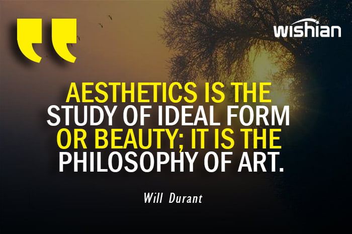 Aesthetic Quotes by Will Durant