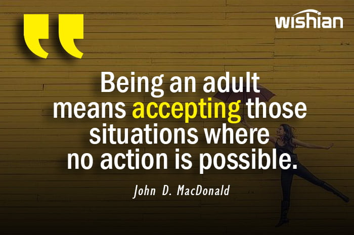 Being an adult Quotes by John D. MacDonald