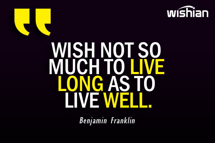 Benjamin Franklin Quotes on Advice to live well