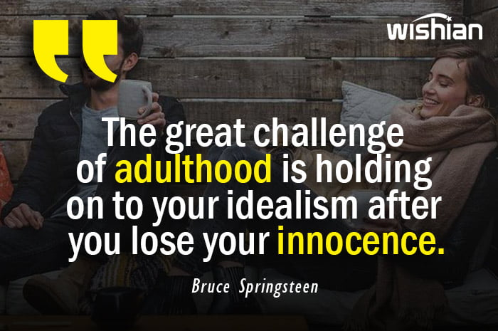 Bruce Springsteen Quotes about Adulthood and innocence
