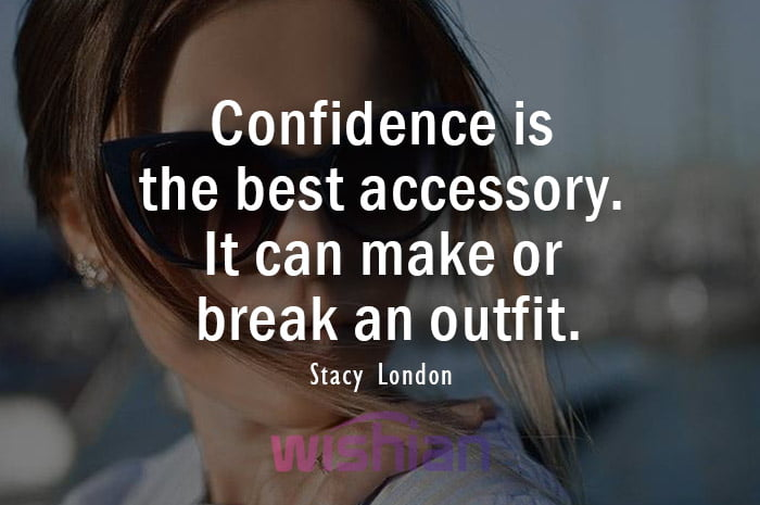Confidence is the best accesory quote by Stacy London