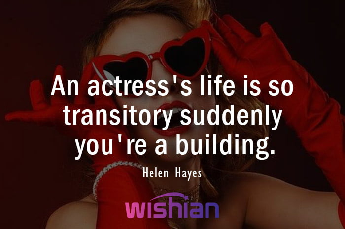 Helen Hayes Quote about Actress