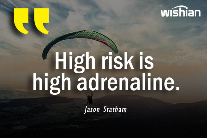 High risk is high adrenaline Quotes by Jason Statham