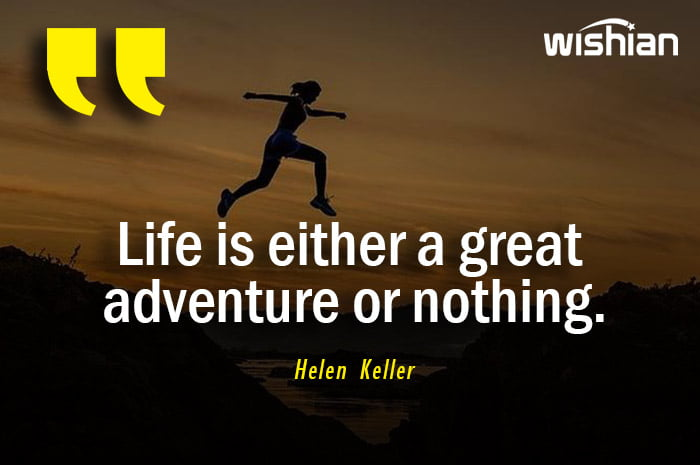 Life is a great adventure Quotes by Helen Keller