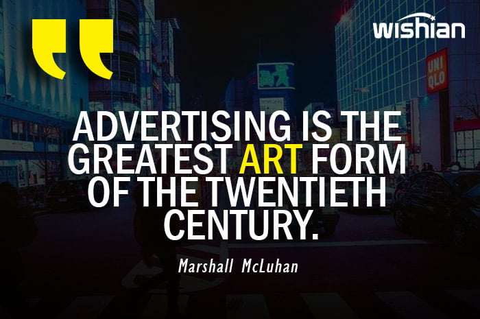 Marshall McLuhan Quotes on Advertising is an Art