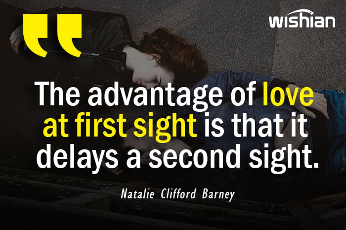 Natalie Clifford Barney Quotes about the advantages of love at first sight