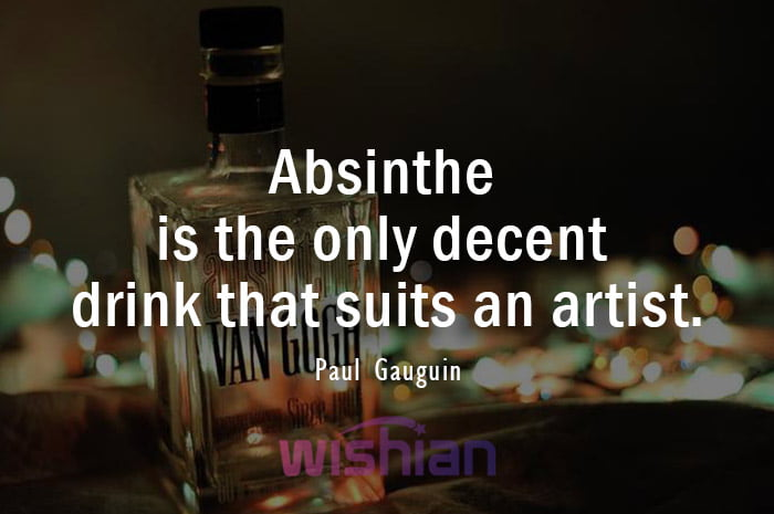 Paul Gauguin Quotes about Absinthe