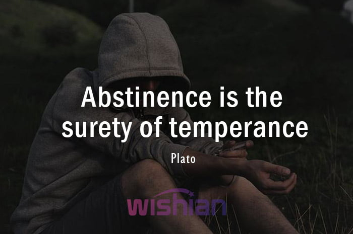 Plato quote about Abstinence