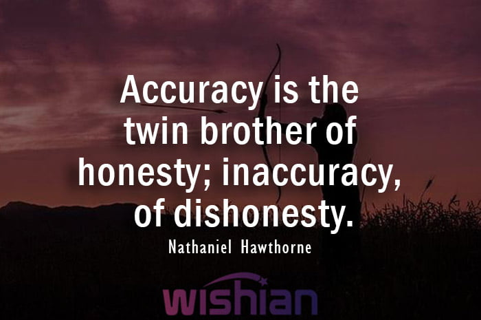 Quote About Accuracy by Nathaniel Hawthorne