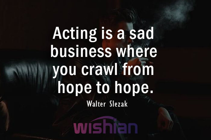 Quotes about Acting by Walter Slezak