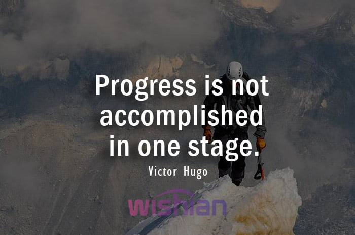 Quotes about Progress and Accomplishment by Victor Hugo