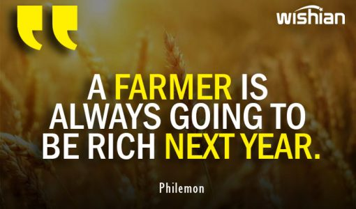 Sad but true Quotes Farmer in agriculture by Philemon