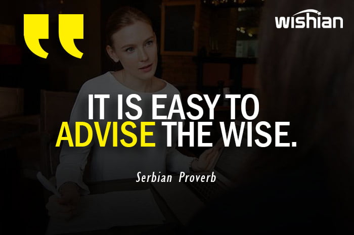 Serbian Quotes on It is easy to advise the wise