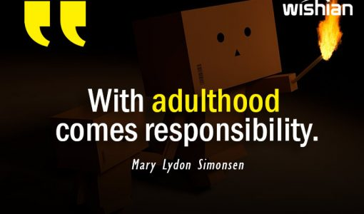 with Adulthood comes responsilbility Quotes by Mary Lydon Simonsen