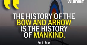 Archery Bow and Arrow Quotes by Fred Bear