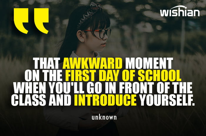Awkward Moments of First day at School Quotes