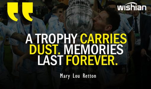 Best Athletes Nostalgic Quote about Memories of trophy