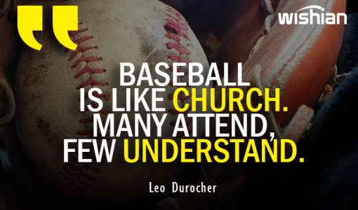 Best Baseball Quotes for Instagram by Leo Durocher
