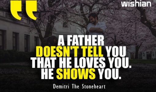 Demitri The Stoneheart Quotes about Fathers love to his son and daughter