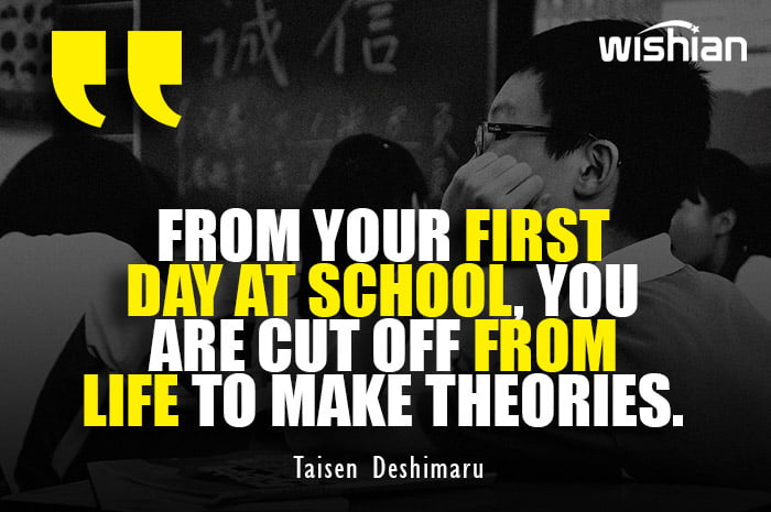 Emotional First Day at school Quotes by Taisen Deshimaru