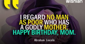 Emotional Happy Birthday MOM Quotes by Abraham Lincoln to wish mother