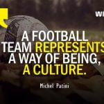 Football Team Represents Culture Quotes by Michel Patini