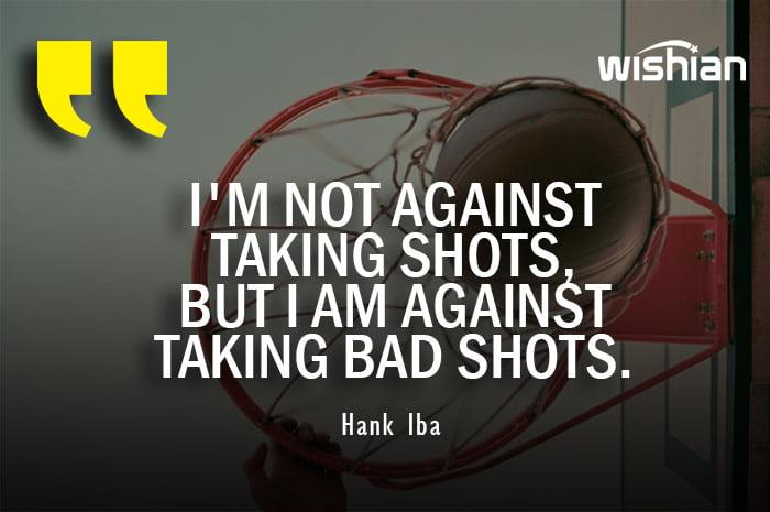 Funny Basketball Bad Shots Quote by Hank Iba