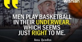 Funny Basketball Quotes for Players from a girl by Anna Quindlen