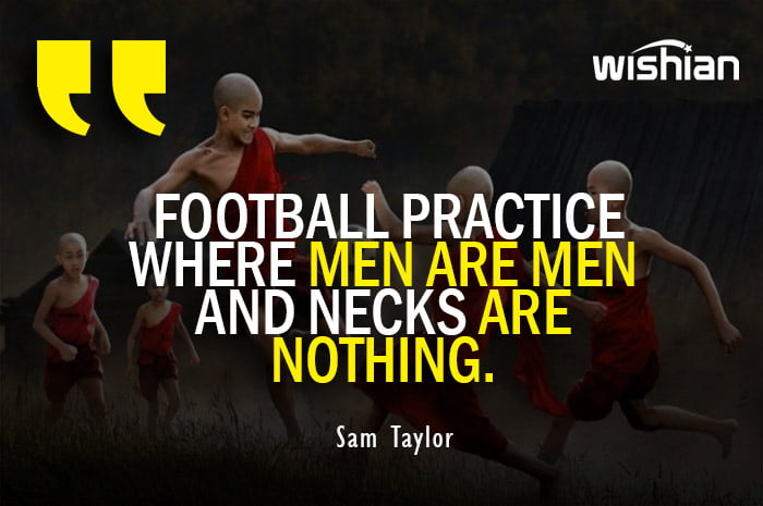 Funny Football Practice Quotes by Sam Taylor