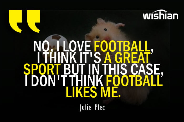 Funny Football Quotes by Julie Plec